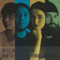 How to solve our human problems | Belle and Sebastian