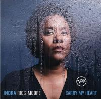 Carry my heart   Rios-Moore, Indra. Chanteur