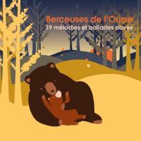 Berceuses de l'ourse : 19 mélodies et ballades slaves  