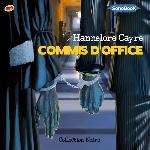 Commis d'office : texte intégral : suivi d'un entretien exclusif avec l'auteure | Hannelore Cayre (1963-....). Auteur