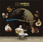 Brassens autour du monde : Beyrouth, Cotonou, Nouméa, Kaboul | Joël Favreau (1939-....). Chanteur. Musicien. Guitare