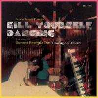Kill yourself dancing : the Sunset Records Inc. story |