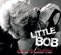 Live in the Dockland : the gift tour, 30th anniversay, Le Havre |  Little Bob (1945-....). Chanteur