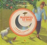 Mahboul le sage : et autres contes marocains | Halima Hamdane (1950-....). Auteur. Narrateur