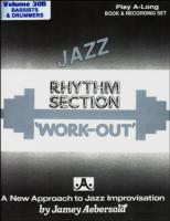 Jazz : rhythm section 'work out' : play-a-long book & recording set : Bassists & drummers | Jamey Aebersold. Auteur