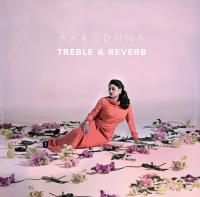 Treble & reverb |  Aaradhna. Chanteur
