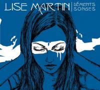 Déments songes | Lise Martin (1963-....). Chanteur. Compositeur