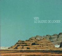 Le silence de l'exode    Yom (1980-....). Musicien. Clarinette