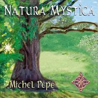 Natura mystica | Michel Pépé (1962-.... ). Compositeur