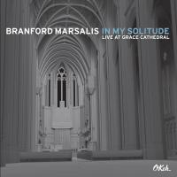 In my solitude : live at Grace cathedral | Branford Marsalis (1960-....). Musicien. Saxophone