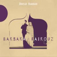 Barbara Fairouz | Dorsaf Hamdani (1975-....). Chanteur