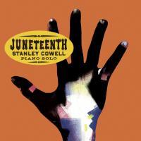 Juneteenth | Stanley Cowell (1941-....). Musicien