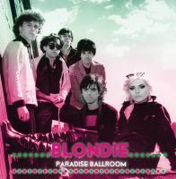 Paradise Ballroom | BLONDIE. Musicien