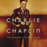 The Music of Charlie Chaplin : The unknown side of a genius