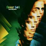 Leapday night Mom, the video broke If I were only a child again... [etc.] Four Tet, compil., mix, progr.