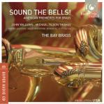 Sound the bells ! : American premières for brass | Thomas, Michael Tilson. Compositeur