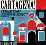 Cartagena ! : Curro Fuentes and the big band cumbia and descarga sound of Colombia, 1962-72