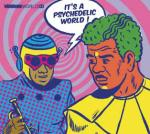 It's a psychedelic world ! : Vibrations World 04