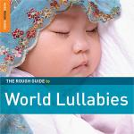 Rough guide to world lullabies