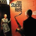Dreamer in concert / Stacey Kent | Kent, Stacey (1968-....). Chanteur