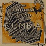 The Original sound of cumbia : the history of Colombian-cumbia & porro as told by the phonograh 1948-1979