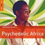 Psychedelic Africa : The Rough Guide to [disque compact] / Victor Olaiya's All Stars Soul International, Celestine Ukwu, Orchestre Poly-Rythmo, Orchestra De La Paillote...[et al.]
