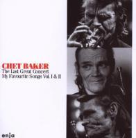 The Last great concert : My favourite songs Vol. I & II | Chet Baker (1929-1988). Musicien. Trompette