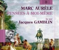 Pensées à moi-même / Marc Aurèle | Marc Aurèle (0121-0180) - empereur romain