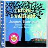 L' Arbre à musique jacques Haurogné chante le bestiaire de Francis Lemarque Jacques Haurogné, chant Francis Lemarque, chant