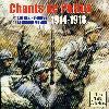 Chants de Poilus : et autres refrains de la Grande Guerre, 1914-1918