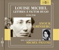 Lettres à Victor Hugo / Louise Michel   Michel, Louise. Interprète