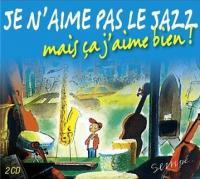 Je n'aime pas le jazz mais ça j'aime bien ! Duke Ellington, Count Basie, Miles Davis... [et al.].