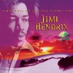 First rays of the new rising sun / Jimi Hendrix | Hendrix, Jimi (1942-1970). Chanteur. Musicien. Guitare