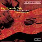 Payadores du Chili / Manuel Sanchez, Moisés Chaparro, Guillermo Villalobos | Sanchez, Manuel. Interprète. Guit. & chant