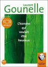 Homme qui voulait être heureux (L') / Laurent Gounelle, aut. | Gounelle, Laurent (1966-....)