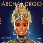 Archandroid (The) / Janelle Monae | Monae, Janelle (1985-....). Interprète