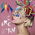 We are born |  Sia (1975-....). Compositeur