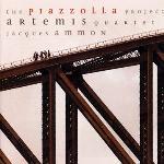 The Piazzolla project Astor Piazzolla, comp. Eckart Runge & Jacques Ammon, arr. Jacques Ammon, p Artemis quartet, quatuor à cordes