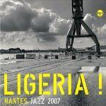 Ligeria ! Nantes Jazz 2007 | Givone, Daniel. Interprète