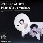 Jean-Luc Godard : Histoire(s) de musique : [bandes originales] | Martial Solal (1927-....). Compositeur