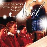 Plus beaux choeurs d'enfants chantent Noël (Les)