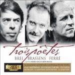 TROIS POETES : l'art de combiner les mots, les sonorités, les rythmes.. | Brel, Jacques (1929-1978)