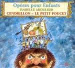 Opéras-pour-enfants-:-Cendrillon/Le-Petit-Poucet