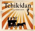 Tchikidan / Etienne Perruchon | Perruchon, Etienne (1958-....)
