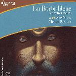 La Barbe Bleue et autres contes Charles Perrault lu par Anny Duperey musique de Louis Dunoyer de Segonzac