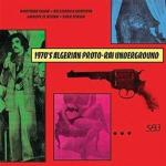 1970's algerian proto-Rai underground compilation de Hicham Chadly Bellemou, Benfissa, Boutaiba Sghir, Cheb Zergui, chant Groupe El Azhar, groupe voc. et instr.