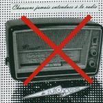 Chansons jamais entendues à la radio Albert Marcoeur, Joseph Racaille, Etron Fou Leloublan... [et al.]