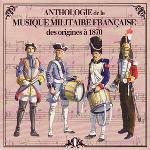 Anthologie de la musique militaire française des origines à 1870, vol. 1