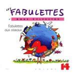 Les fabulettes  v.14 , Fabulettes aux oiseaux