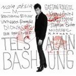 Tels Alain Bashung / Alain Bashung | Bashung, Alain (1er décembre 1947, Paris - 14 mars 2009, idem)